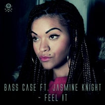 Bass Case, Jasmine Knight - Feel It