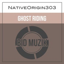 NativeOrigin303 - Ghost Riding