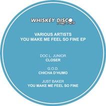 Doc L. Junior, G.O.D., Just Baker - You Make Me Feel so Fine
