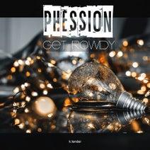 Phession - Get Rowdy