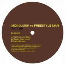 Freestyle Man, Mono Junk - PATA EP