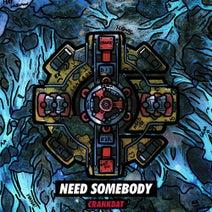 Crankdat - Need Somebody