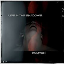 Kommen - Life In The Shadows