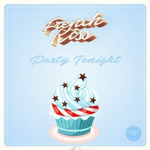 French Kiss - Party Tonight