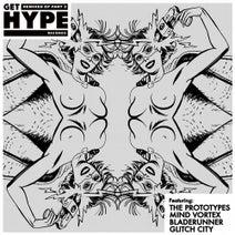 The Prototypes, Glitch City, Bladerunner, Mind Vortex - Get Hype Remixed EP Part 2