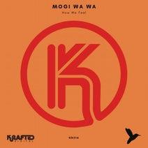 Mogi Wa Wa - How We Feel