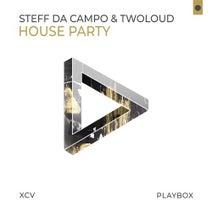 Steff Da Campo, twoloud - House Party