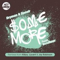 Scrufizzer, Dryman, Denior, Lucent, Killjoy, Jay Robinson - Some More