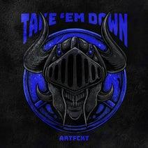 Artfckt - Take 'Em Down