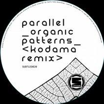 Parallel, Kodama - Organic Patterns (Kodama Remix)