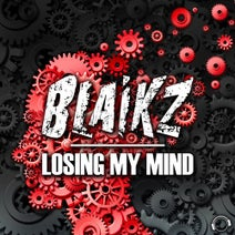 Blaikz - Losing My Mind