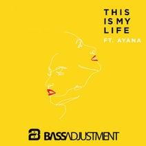 BASS ADJUSTMENT, Blakk Habit, Angel Farringdon - This Is My Life (feat. Ayana)