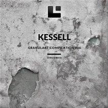 Kessell - Granulart Compilation #06