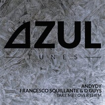 Andydy, Francesco Squillante, D.Guys - Take Me / Over Them