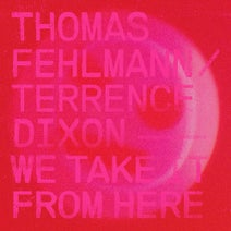 Thomas Fehlmann, Terrence Dixon - We Take It from Here