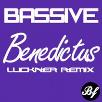 Bassive, Luckner - Benedictus (Luckner Remix)