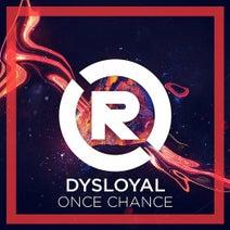 DYSLOYAL - One Chance