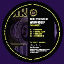 Tod Livingstone - Wah Woor EP