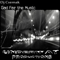 DJ Csemak - God For the music