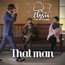Elysia & The Two Hats, Phos Toni, Nikola Vujicic, Bmvt - That Man