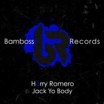 Harry Romero - Jack Yo Body