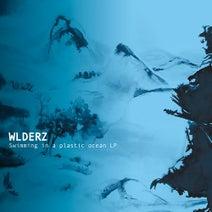 WLDERZ - Swimming In A Plastic Ocean LP
