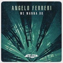 Angelo Ferreri - We Wanna Do