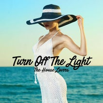 The House Lovers - Turn Off The Light