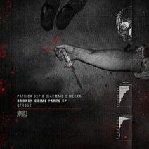 Patrick DSP, Diarmaid O Meara - Broken Crime Parts EP