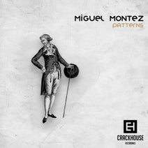 Miguel Montez - Patterns EP