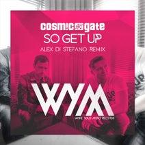 Cosmic Gate, Alex Di Stefano - So Get Up - Alex Di Stefano Remix