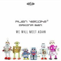 Alien Visitors, Dakota Zen - We Will Meet Again
