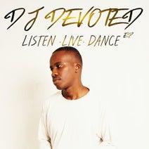 DJ Devoted, Brandon Blu, Boohlale, Jalipeno, Phumla Nzolo, Tammy Lee - Listen. Live. Dance EP