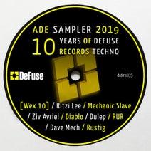 Dave Mech, Diablo, Ziv Avriel, DULEP, Rur, Rustig, Ritzi Lee, Mechanic Slave, [ Wex 10 ] - ADE Sampler 2019: 10 Years of Defuse Records Techno