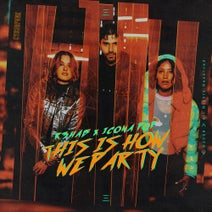 R3hab - This Is How We Party (Extended Version) with Icona Pop