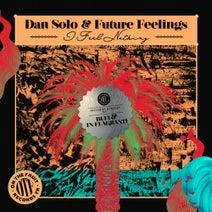 Dan Solo, Future Feelings, Bufi, In Flagranti - I Feel Nothing