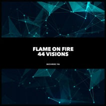 Flame On Fire, Sublime Sound - 44 Visions