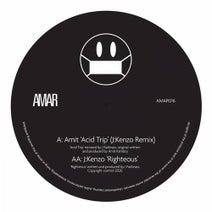 Amit, J:Kenzo, J:Kenzo - Acid Trip (J:Kenzo Remix) / The Righteous