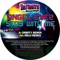 Angel Eyez, Orbit1, Milo, In-Effect - Stay With Me