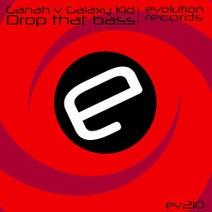 Ganah, Galaxy Kid - Drop That Bass
