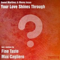 Memo Insua, Daniel Martinez, Fine Taste, Max Cagliero - Your Love Shines Through