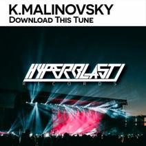 K.Malinovsky - Download This Tune