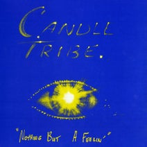 Candle Tribe - Nothing but a Feelin'