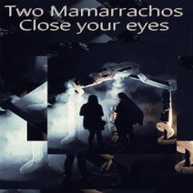 Two Mamarrachos, Snem K - Close Your Eyes