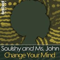Soulshy, Ms John - Change Your Mind