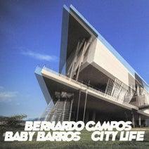 Bernardo Campos, Baby Barros - City Life