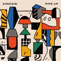 Kincaid - Pipe Up
