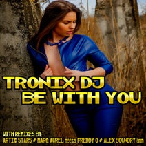 Tronix DJ, Alex Boundry, Sadboy, Arctic Stars, Marq Aurel, Freddy'O, Dist Process - Be with You