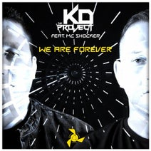 The KD Project - We Are Forever (feat. MC Shocker)