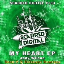 Andy Wilson, Dean P, Catzeyez - My Heart EP
